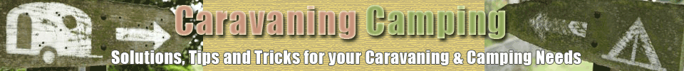Caravaning Camping solutions, tips and tricks.